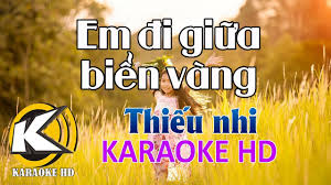 Em Đi Giữa Biển Vàng Thiếu Nhi | Karaoke Beat Tải về