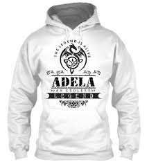 Legend Is Alive Adela An Endless Legend - ADELA Products | Teespring