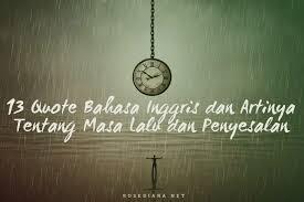 quote bahasa inggris dan artinya tentang masa lalu dan