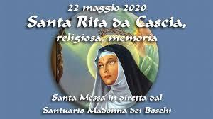 22 maggio 2020 - Memoria di Santa Rita da Cascia, religiosa ...