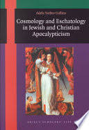 Cosmology and Eschatology in Jewish and Christian Apoocalypticism - Adela  Yarbro Collins - Google Books