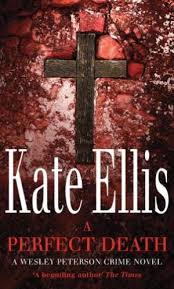 9780749942281: A Perfect Death (Wesley Peterson Series) - AbeBooks - Kate  Ellis: 0749942282