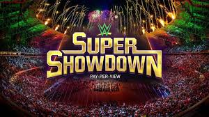 Watch WWE Super Showdown 2019 6/7/19 – 7th June 2019 Online