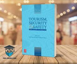 Tourism, Security and Safety: From Theory to Practice (The Management of  Hospitality and Tourism Enterprises)0750678984, 9780750678988,  9780080458335 – PDF DRIVE