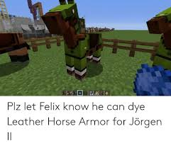 know he can dye leather horse armor