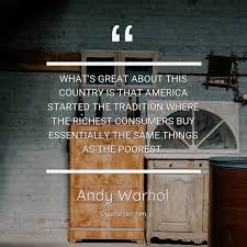 what s great about this country is tha andy warhol about great