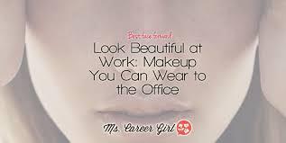 look beautiful at work makeup you can