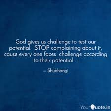 god gives us challenge to quotes writings by shubhangi