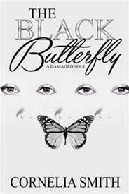 The Black Butterfly: A Damaged Soul, Book by Cornelia Smith ...
