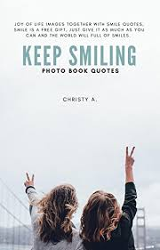 keep smiling photo book quotes joy of life images together