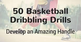50 basketball dribbling drills develop
