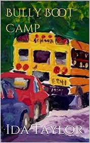 Bully Boot Camp - Kindle edition by Taylor, Ida. Children Kindle ...