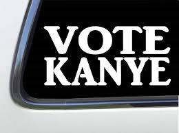 Amazon Com Thatlilcabin Vote Kanye Vinyl 6 Decal Sticker Hm562 Handmade