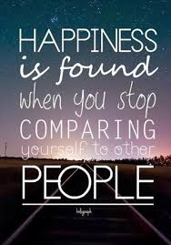 happiness is found when you stop comparing yourself to other