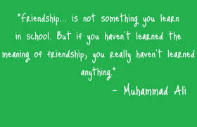 friendship is not something you learn in school friendship quote