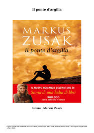 Scaricare Libri Il ponte d'argilla Gratis Di Markus Zusak by ...