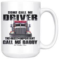 Some Call Me Driver Trucker Dad 15oz Mug That S A Cool Tee