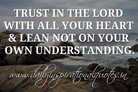 trust in the lord all your heart lean not on your own