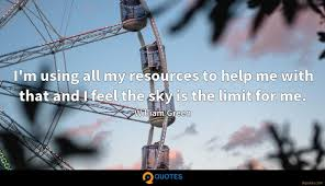 i m using all my resources to help me that and i feel