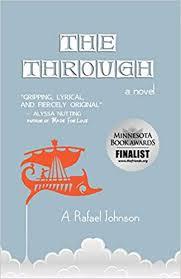The Through: Amazon.co.uk: A Rafael Johnson: 9781937543365: Books