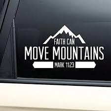 Amazon Com Nashville Decals Faith Can Move Mountains Christian Vinyl Decal Laptop Car Truck Bumper Window Sticker Automotive
