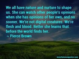 quotes about nature and nurture top nature and nurture quotes