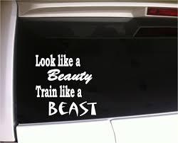 Look Like A Beauty Train Like A Beast Car Decal Vinyl Sticker Etsy