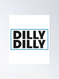 Dilly Dilly Bud Light Poster By Essenti4lgoods Redbubble