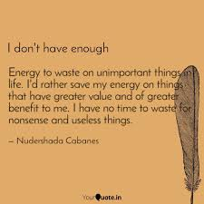 energy to waste on unimpo quotes writings by nudershada