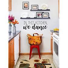 Amazon Com Littledollz Kitchen Dancing Wall Decal Kitchen We Dance Kitchens Are For Dancing Kitchens Are For Dancing Vinyl Decal Kitchens For Dancing Wall Art 14x80cm Home Kitchen