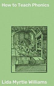 Amazon.com: How to Teach Phonics eBook: Williams, Lida Myrtle ...