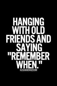 old friends yes memories friends quotes