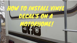 How To Install Vinyl Decals On Motorhome Full Time Rv Youtube