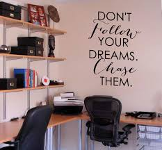 Don T Follow Your Dreams Chase Them Great Inspirational Quote For Your Home Or Office To Keep You Motivat Wall Decals Wall Quotes Decals Modern Laundry Rooms