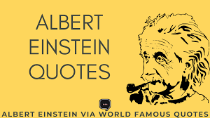 albert einstein quotes quote world famous quotes
