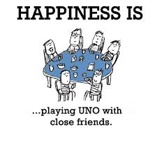 happiness is playing uno close friends funny happy