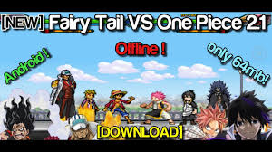 NEW] Fairy Tail VS One Piece 2.1 (Android) [DOWNLOAD] - YouTube