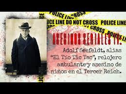 "Adolf Seefeldt ""El Tío Tic Tac"", relojero asesino de Alemania - Asesinos  Seriales TV - YouTube"