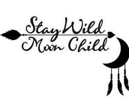 Stay Wild Moon Child Free Spirit Boho Wiccan Car Laptop Sticker Vinyl Decal