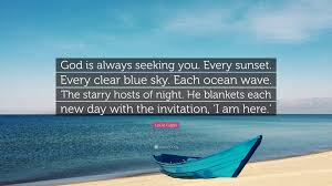 """louie giglio quote """"god is always seeking you every sunset"""