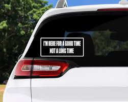 Good Time Not Long Time Decal Funny Naughty Car Etsy