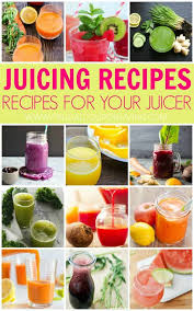 juicing recipes juice recipes for the
