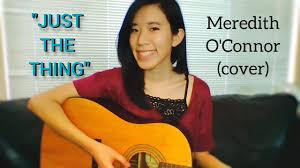 """Just the Thing"""" - Meredith O'Connor (cover) - YouTube"""
