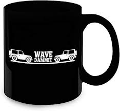Jeep Coffee Mug Wave Dammit Cup Jeep Funny Sayings Unique Accessories Decal Stuff Best Birthday