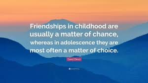 """david elkind quote """"friendships in childhood are usually a matter"""