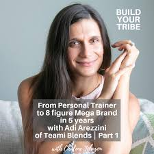 Podcast - From Personal Trainer to 8 figure Mega Brand in 5 years with Adi  Arezzini of Teami Blends ⎮ Part 1 - Chalene Johnson Official Site