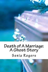 Death of A Marriage: A Ghost Story by Sonia Rogers | PDF, EPUB, FB2, DjVu,  audio books, MP3, DOC, RTF | zielonymagazyn.pl