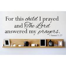 Custom Wall Decal For This Child I Prayed The Lord Answered My Prayers 1 Samuel 1 27 Bible Verse Quote Wall Sticker 6 X20 Walmart Com Walmart Com