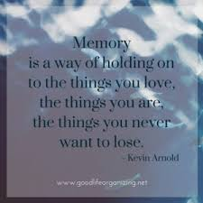 five inspiring quotes about memories good life organizing