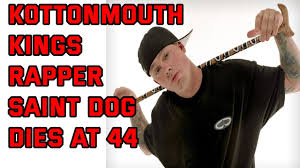 Kottonmouth Kings Rapper Saint Dog Dies ...